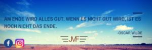 """Lange Sandstraße in der Einöde, Spruch: """"Am Ende wird alles gut. Wenn es nicht gut wird, ist es noch nicht das Ende."""""""