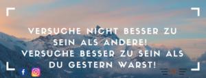 """Bild von einer Bergkette über einer Wolkendecke - Spruch: """"Versuche besser zu sein als andere! Versuche besser zu sein als du gestern warst!"""""""